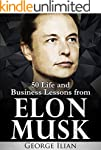 Elon Musk: 50 Life and Business Lesso...