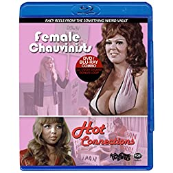 Female Chauvinists/Hot Connections [Blu-ray]