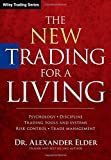 The New Trading for a Living: Psychology, Discipline, Trading Tools and Systems, Risk Control, Trade Management (Wiley Trading) by Alexander Elder (28-Nov-2014) Hardcover