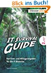 IT Survival Guide - Karriere- und All...