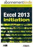 Excel 2013 - Initiation: Guide de formation avec exercices et cas pratiques