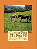 img - for Cuentos para ti y para mi: Cuentos, Poesias, Rimas, Adivinanzas, Trabalenguas y mas (Spanish Edition) book / textbook / text book