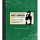 Official Vince Lombardi Playbook: * His Classic Plays & Strategies * Personal Photos & Mementos * Recollections From Friends & Former Players ~ Phil Barber