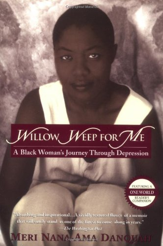 Willow Weep for Me: A Black Woman's Journey Through...