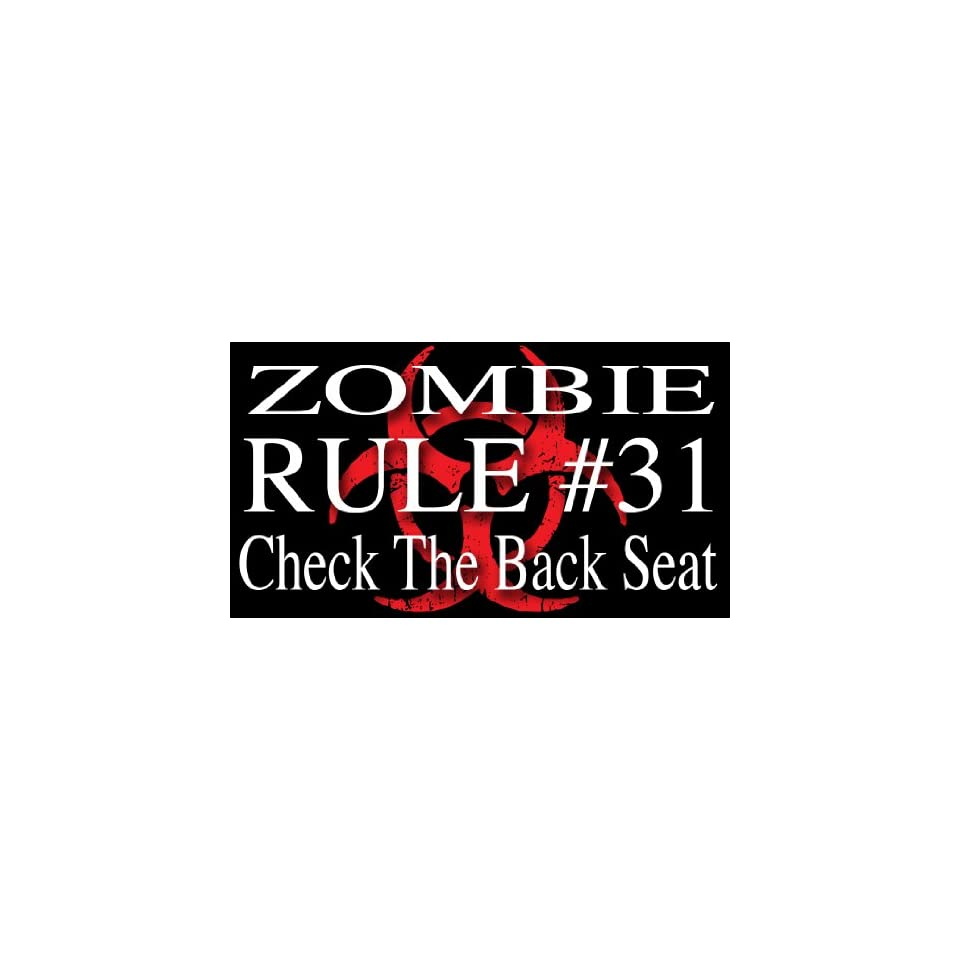 Zombie Hunter Rule #31   Check The Back Seat bumper sticker decal