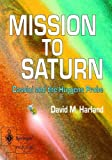img - for Mission to Saturn: Cassini and the Huygens Probe (Springer Praxis Books / Space Exploration) book / textbook / text book