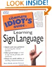 The Complete Idiot's Guide to Learning  Sign Language