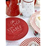 The Vintage Table: Personal Treasures and Standout Settings ~ Jacqueline DeMontravel