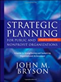img - for Strategic Planning for Public and Nonprofit Organizations: A Guide to Strengthening and Sustaining Organizational Achievement book / textbook / text book