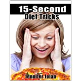15-Second Diet Tricks: Lose Weight While Eating Bad Foods! ~ Jennifer Jolan