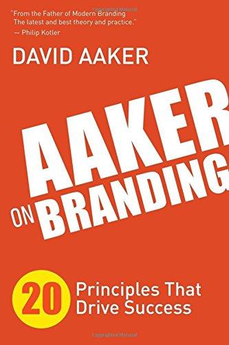 Aaker on Branding: 20 Principles That Drive Success
