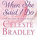When She Said I Do (       UNABRIDGED) by Celeste Bradley Narrated by Victoria Aston
