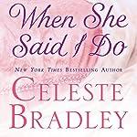 When She Said I Do | Celeste Bradley