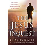 The Jesus Inquest: The Case for -And Against- The Resurrection of the Christ: Myth or History?by Charles Foster