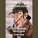 One Voice Chronological: The Consummate Holmes Canon, Collection 1 (       UNABRIDGED) by Sir Arthur Conan Doyle Narrated by David Ian Davies