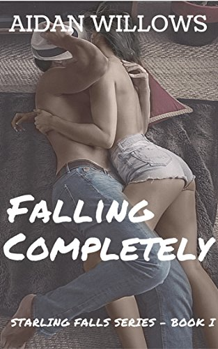 Falling Completely (Starling Falls Series Book 1)