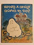 img - for What's a Ghost Going to Do? book / textbook / text book
