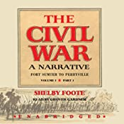 The Civil War: A Narrative, Volume I, Fort Sumter to Perryville | [Shelby Foote]