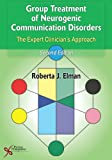 img - for Group Treatment of Neurogenic Communication Disorders: The Expert Clinician's Approach book / textbook / text book