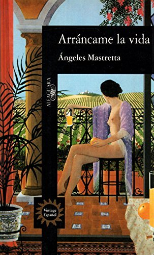 Arr??ncame La Vida (Spanish Edition) by Angeles Mastretta (1995-01-01)