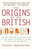 The Origins of the British: The New Prehistory of Britain: A Genetic Detective Story