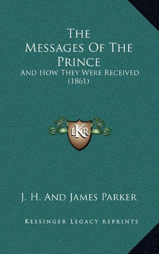 The Messages of the Prince: And How They Were Received (1861)