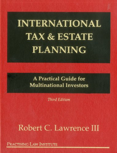 International Tax and Estate Planning: A Practical Guide for Multinational Investors