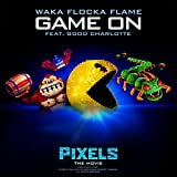 "Game On (feat. Good Charlotte) [from ""Pixels - The Movie""] [Clean]"