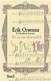 echange, troc Eric Orsenna - Et si on dansait ?