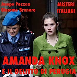 Amanda Knox e il delitto di Perugia [Amanda Knox and the Crime of Perugia] Audiobook