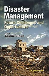 Disaster Management- Future Challenges and Opportunities