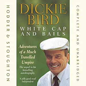 White Cap and Bails | [Dickie Bird]