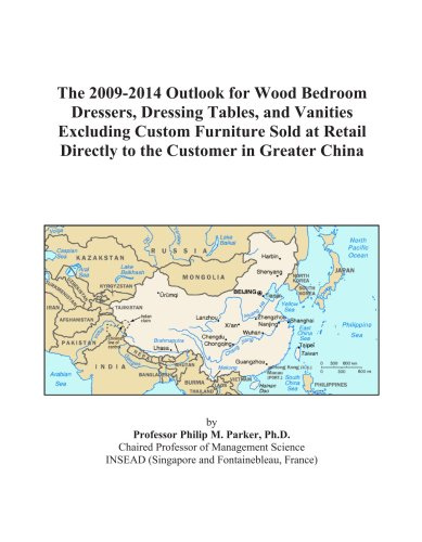 The 2009-2014 Outlook for Wood Bedroom Dressers, Dressing Tables, and Vanities Excluding Custom Furniture Sold at Retail Directly to the Customer in Greater China