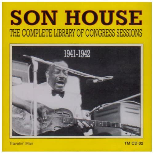 The Complete Library of Congress Sessions, 1941-1942 by Son House