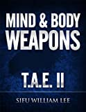Mind & Body Weapons - Total Attack Elimination Part II.