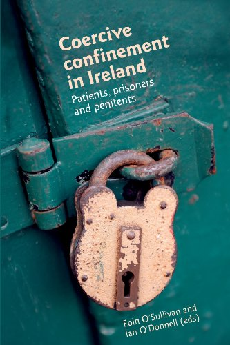 Coercive confinement in Ireland: Patients, prisoners and penitents PDF