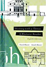 writing with a thesis a rhetoric and reader 9th edition Writing with a thesis: a rhetoric and reader by sarah in its examples of good professional writing-writing with a thesis is renowned for being 9th edition.