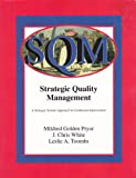 Strategic Quality Management: A Strategic Systems Approach to Continuous Improvement