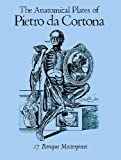 img - for The Anatomical Plates of Pietro Da Cortona: 27 Baroque Masterpieces book / textbook / text book