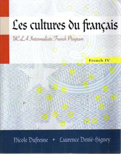 Les cultures du Francais: UCLA Intermediate French Program French 4