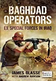 Baghdad Operators: Ex Special Forces in Iraq