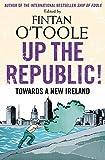 Up the Republic!: Towards a New Ireland