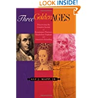 Three Golden Ages: Discovering the Creative Secrets of Renaissance Florence, Elizabethan England, and America's...
