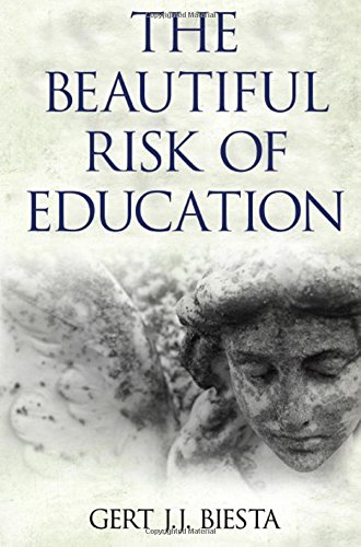 The Beautiful Risk of Education (Interventions Education Philos)