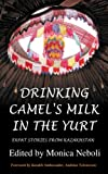 Drinking Camel's Milk in the Yurt - Expat Stories From Kazakhstan (English Edition)