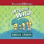 Into the Wild: Yet Another Misadventure | Doreen Cronin