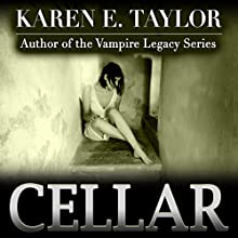 Cellar (       UNABRIDGED) by Karen E. Taylor Narrated by Rayna Cole