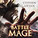 Battlemage (       UNABRIDGED) by Stephen Aryan Narrated by Matt Addis