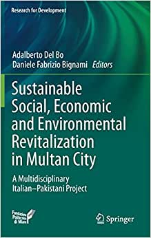 Sustainable Social, Economic And Environmental Revitalization In Multan City: A Multidisciplinary Italian-Pakistani Project (Research For Development)