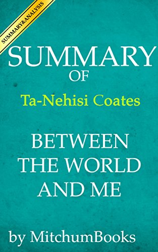 a comprehensive analysis of between the world and me a book by ta nehisi coates » order at £1699 inc p&p from the independent between the world and me by ta-nehisi coates, book each scene is imbued with so much retrospective analysis.